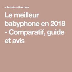 Le meilleur babyphone en 2018 - Comparatif, guide et avis