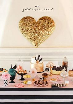 Heart of Gold: DIY gold sequin heart. This is so cute and very ideal for a bridal shower. Pink Dessert Tables, Pink Desserts, Wedding Desserts, Wedding Decorations, Gold Dessert, Dessert Buffet, Candy Buffet, Wedding Centerpieces, Black Dessert