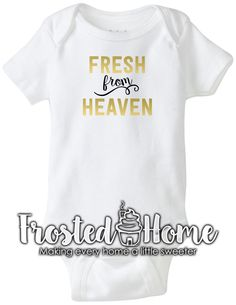 Fresh from Heaven Girls Shirt Baby Girl Shirt Baby Girl Baby Girl Clothing Baby Shower Gift Coming Home Outfit Going Home Outfit