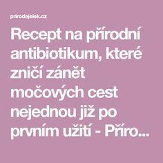 Recept na přírodní antibiotikum, které zničí zánět močových cest nejednou již po prvním užití - Příroda je lék