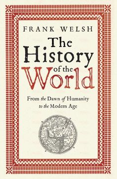 History of the World by Welsh; Frank http://www.amazon.com/dp/1782061096/ref=cm_sw_r_pi_dp_M7xZub04V78DK