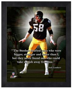 "Jack Lambert Pittsburgh Steelers - 11"" x 1 4"" Framed ""Pro Quotes"""