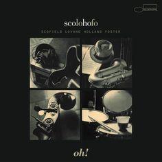 [313-365] Scolohofo (Scofield, Lovano, Holland, Foster) - Oh! (2003)