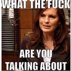 "Mariska Hargitay, Law & Order: SVU, Olivia Benson, Meme - ""What The Fuck Are You Talking About."""