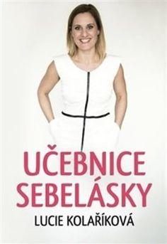 Učebnice sebelásky - Lucie Kolaříková Athletic Tank Tops, Women, Books, Livros, Women's, Book, Livres, Libros, Libri