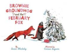 February 23, 2015. Brownie the groundhog encounters a fox while waiting for winter to be over, and through clever maneuvering--and tasty snacks--the two become friends.