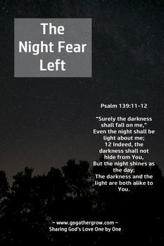 I remember that night well. It is etched in my memory forever, every single detail.  Fear had me in its grip. Fear of the dark, fear of men, fear of rape, fear of abduction. But the Word of God is powerful!