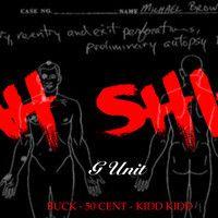 G-Unit - Ahhh Shit by 50 Cent on SoundCloud