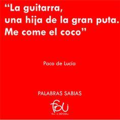 Así opinaba Paco sobre la guitarra.