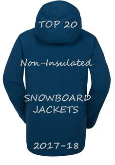 927e9a31df37 The Best Snowboard Jackets for Men  My Top 20