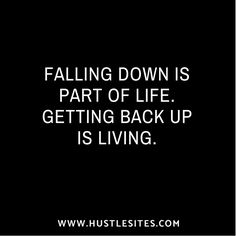 Failures are inevitable. You have to get back up if you want to live the life you dream. Get Back Up, Inevitable, Falling Down, Helping People, Online Business, Dreaming Of You, Success, How To Get, Dreams