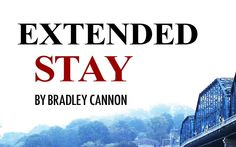 Thanks for the review by the Palmetto Review! http://www.palmettoreview.com/blog/extended-stay-by-bradley-cannon/