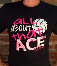 Cause I'm All About That Ace. Comes in Bright Safety Yellow, Sapphire Blue, Black and Dark Heather Gray with Bright Pink and White printing. Volleyball Shirts, Volleyball Posters, Volleyball Outfits, Volleyball Drills, Volleyball Quotes, Coaching Volleyball, Beach Volleyball, Girls Softball, Volleyball Locker Signs