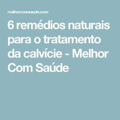 6 remédios naturais para o tratamento da calvície - Melhor Com Saúde