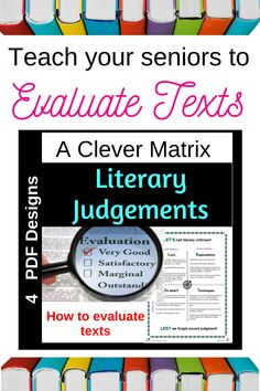 Teach your senior English Literature students to make sound judgements with this one-page matrix and acronym. Always a 'thing of mystery' the skill of evaluating texts really needn't be. This matrix helps both teachers and students and comes as a one-pager that can be glued into students' folders as a handy reference. Alternatively, expand to poster size.