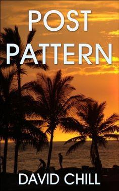 Post Pattern by David Chill, http://www.amazon.com/dp/B00BD1Q0IQ/ref=cm_sw_r_pi_dp_buiErb0VBQ0G1