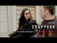 Leap Year Season 2: Episode 4 - Just Trying to Survive
