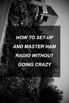 How to Set-Up and Master Ham Radio Without Going Crazy | Survival Shelf | Survivalist & Prepper Links