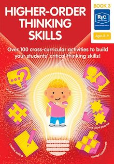 Higher-order thinking skills — Ages 8—9 Creative Thinking Skills, Critical Thinking Skills, What If Questions, This Or That Questions, Early Finishers Activities, Higher Order Thinking, Cross Curricular, Logic Puzzles, Problem Solving Skills