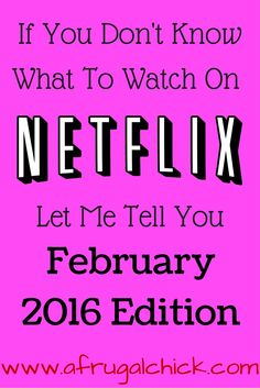 What To Watch On Netflix February 2016