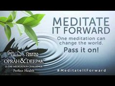 Meditate it Forward - Oprah & Deepak's Free Meditation - Pass it On