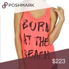 "Born at the Beach Tank Top Soft heather tank top with ""Born at the Beach"" design and silver stud accents Color: Coral Size is M but could fit S as well By Rampage - super cute and sexy Rampage Tops Tank Tops"