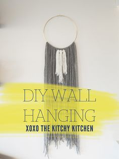 DIY WALL HANGING // The Kitchy Kitchen