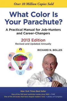 What color is your parachute? : a practical manual for job-hunters and career-changers / Richard N. Bolles.