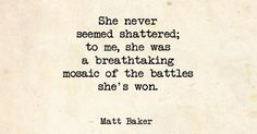 she-never-seemed-shattered - quote by Matt Baker
