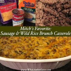 SAUSAGE & WILD RICE BRUNCH: 1 box Uncle Ben's Wild Rice (cooked according to package directions) 1 lb hot pork breakfast sausage (cooked and drained) 1 can Golden Mushroom soup, not cream of mushroom soup!! 2 cups Sharp cheddar cheese *combine and bake at 350*F for 20-30 minutes! *enjoy!