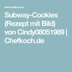 Subway-Cookies (Rezept mit Bild) von Cindy08051989   Chefkoch.de