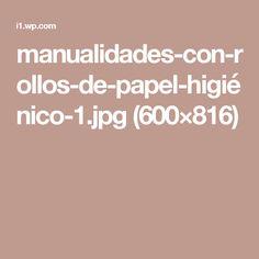 manualidades-con-rollos-de-papel-higiénico-1.jpg (600×816)