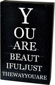 Earth de Fleur Homewares - You are beautiful just the way you are Print Quote Sign