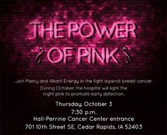 Join us as we light the night pink for breast-cancer awareness. Thanks to Alliant Energy, pink energy-saving bulbs will be given away at the event while supplies last. Switch out your porch light and remind the women on your street to get screened for breast cancer. This simple act could save a life. A $2 donation will be given to the Especially for You® Fund for everyone who attends to help provide breast care services locally to those who can't afford them. Especially For You, Cedar Rapids, Porch Lighting, Breast Cancer Awareness, Save Energy, Bulbs, Join, Neon Signs, How To Get