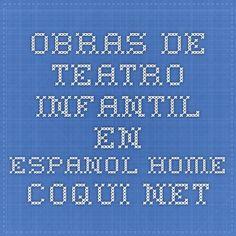 Obras de teatro infantil en espanol home.coqui.net Spanish Grammar, Spanish Class, Dual Language, Periodic Table, Preschool, Theatre, Events, Deco, Shadow Play