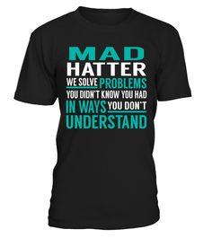 Mad Hatter - We Solve Problem