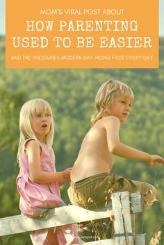"""One mom explains how parenting used to be easier, and all the pressures mothers face in modern day society. Must read for all moms pressured to be the """"perfect"""" mom."""