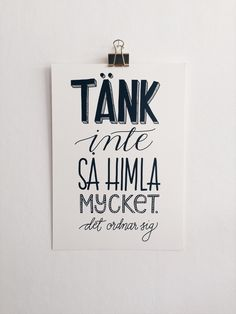 Tänk inte så himla mycket Version by evabrittakarin Word Of Advice, Life Advice, Multi Design, Calm Quotes, Note To Self, Mood Boards, Happy Life, Motivational Quotes, Poems