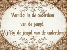 En als we het geluk hebben om gezond 40 of 100 te worden, dan doen we nog eens een klapke. Zo zeggen wij dat in West- Vlaanderen.