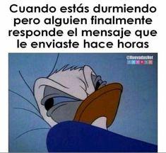 Cuando estás durmiendo y te responden el mensaje de hace 2 horas Para más imágenes graciosas visita: https://www.Huevadas.net #momos #memes #humor #chistes #viral #amor #huevadasnet