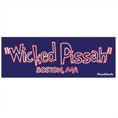 Wicked Pissah - Boston MA Sticker400
