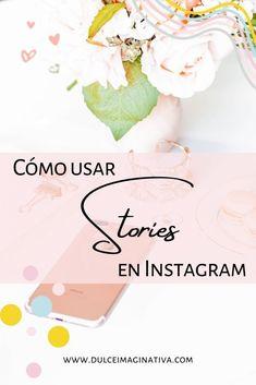 Cómo utilizar las historias de Instagram Tips Instagram, Instagram Story, Creativity, Cases, Sweet