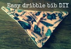 Easy dribble bib DIY - this was so quick to make I will never buy one again! Would make a great gift for a new mum too!