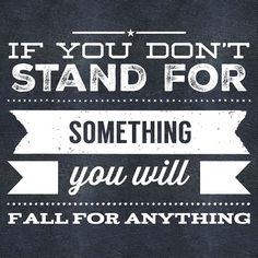Stand for what you believe in even when it means standing alone. #ThinkingSuccessfully by thinkingsuccessfully