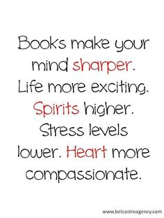 If you think books make people stress less you and me have be reading different books. EX:(Hunger Games, Divergent, The Book Thief, Percy Jackson)
