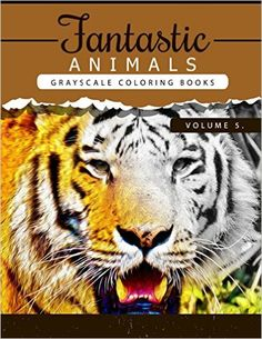 Amazon.com: Fantastic Animals Book 5: Animals Grayscale coloring books for adults Relaxation Art Therapy for Busy People (Adult Coloring Books Series, grayscale ... (Animals Coloring Book Series) (Volume 5) (9781535121262): Grayscale Publishing: Books