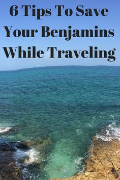 Traveling doesn't have to break the bank!  Check out these 6 tips to save your benjamins while traveling!