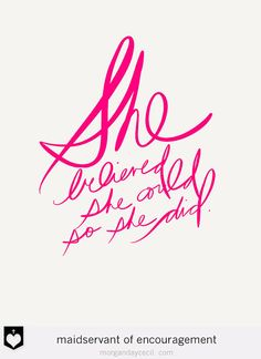 She believed she could so she did in bright pink by MaidservantOf, $5.00 | use coupon code JOY4U in the etsy shop for by three get on free.
