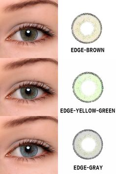 EDGE series has three colors ,they are EDGE-brown,EDGE-YELLOW-GREEN and EDGE-GRAY Colored Eye Contacts, Green Contacts, Soft Contact Lenses, Coloured Contact Lenses, Eye Makeup Art, Makeup Stuff, Makeup Eyes, Eye Color Chart, Toric Lenses