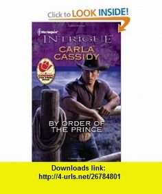 By Order of the Prince (Harlequin Intrigue Series) (9780373695546) Carla Cassidy , ISBN-10: 0373695543  , ISBN-13: 978-0373695546 ,  , tutorials , pdf , ebook , torrent , downloads , rapidshare , filesonic , hotfile , megaupload , fileserve